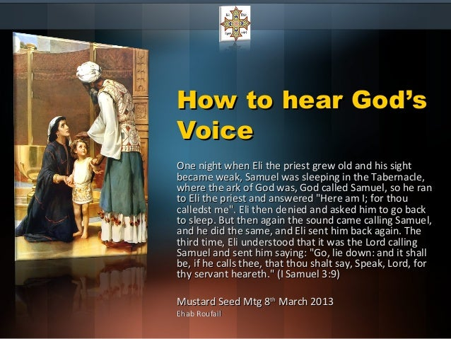 How to hear God'sHow to hear God's VoiceVoice One night when Eli the priest grew old and his sightOne night when Eli the p...