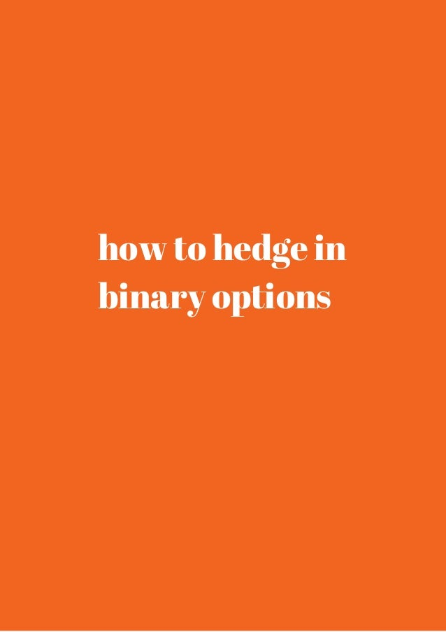 How to hedge with binary blogger.com