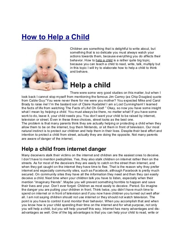 How to Help a Child                                   Children are something that is delightful to write about, but       ...