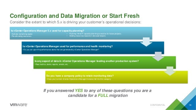 Configuration and Data Migration or Start Fresh Consider the extent to which 5.x is driving your customer's operational de...