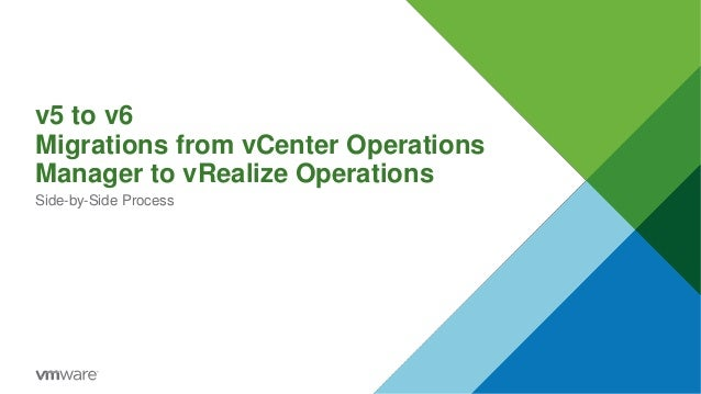 v5 to v6 Migrations from vCenter Operations Manager to vRealize Operations Side-by-Side Process