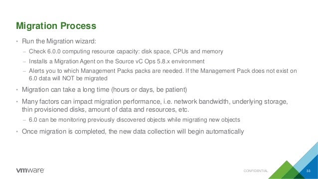 Migration Process CONFIDENTIAL 33 • Run the Migration wizard: – Check 6.0.0 computing resource capacity: disk space, CPUs ...