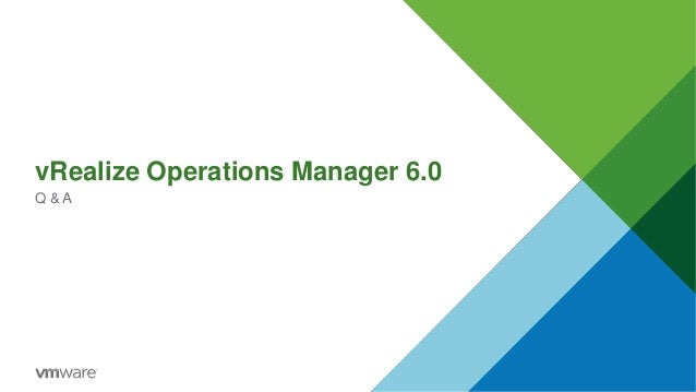 vRealize Operations Manager 6.0 Q & A