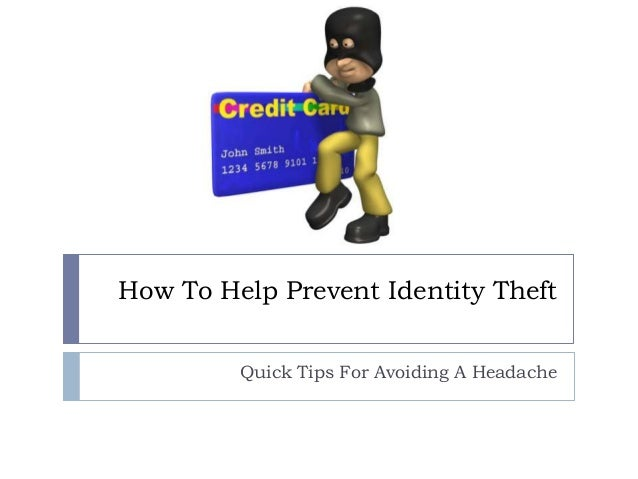 How To Help Prevent Identity Theft Quick Tips For Avoiding A Headache