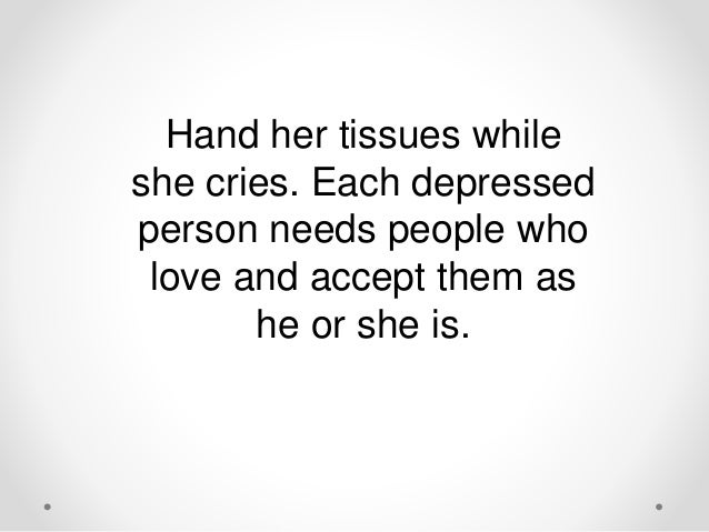 how to make someone depressed