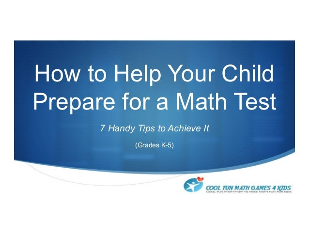 How to Help Your Child Prepare for a Math Test 7 Handy Tips to Achieve It (Grades K-5)