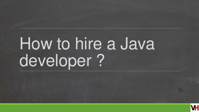 How to hire a Java developer ?