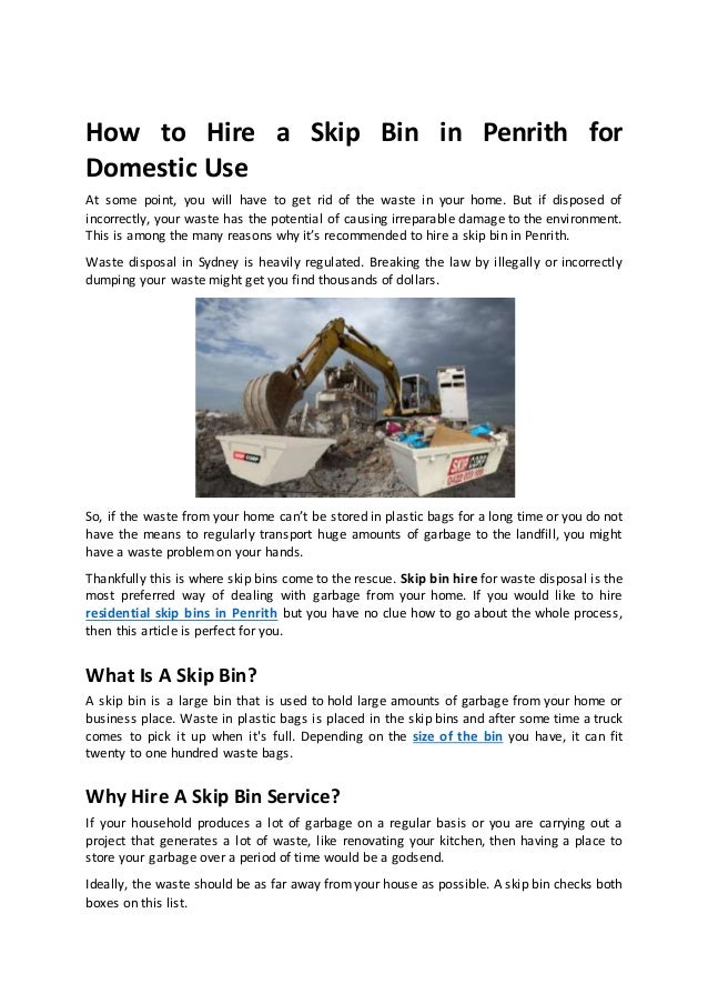 How to Hire a Skip Bin in Penrith for Domestic Use At some point, you will have to get rid of the waste in your home. But ...