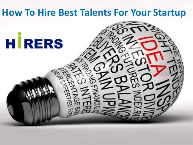 How To Hire Best Talents For Your Startup