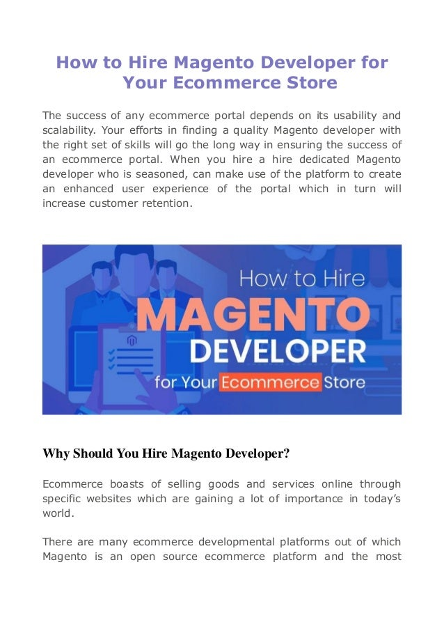 How to Hire Magento Developer for Your Ecommerce Store The success of any ecommerce portal depends on its usability and sc...