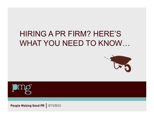 HIRING A PR FIRM? HERE'S WHAT YOU NEED TO KNOW…