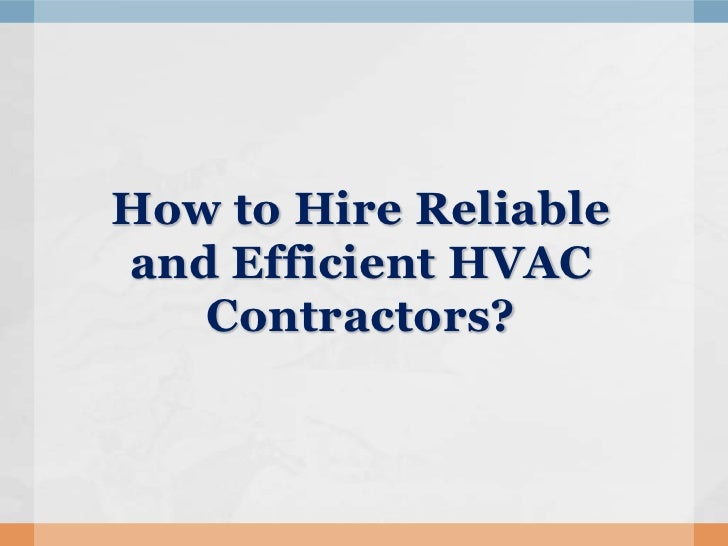 How to Hire Reliable and Efficient HVAC Contractors?<br />
