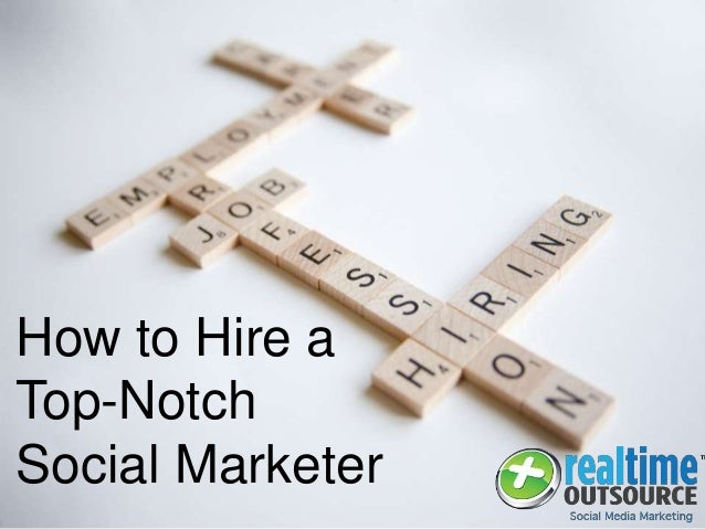 How to Hire a Top-Notch Social Marketer