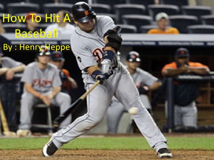 How To Hit A Baseball By : Henry Heppe<br />