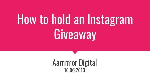 How to hold an Instagram Giveaway Aarrrmor Digital 10.06.2019