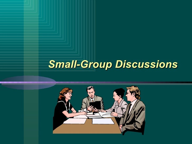 Small-Group Discussions