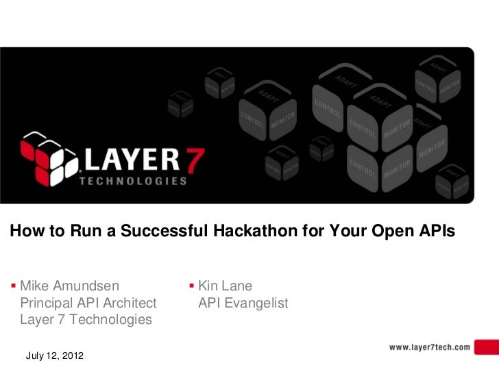 How to Run a Successful Hackathon for Your Open APIs Mike Amundsen              Kin Lane  Principal API Architect     AP...