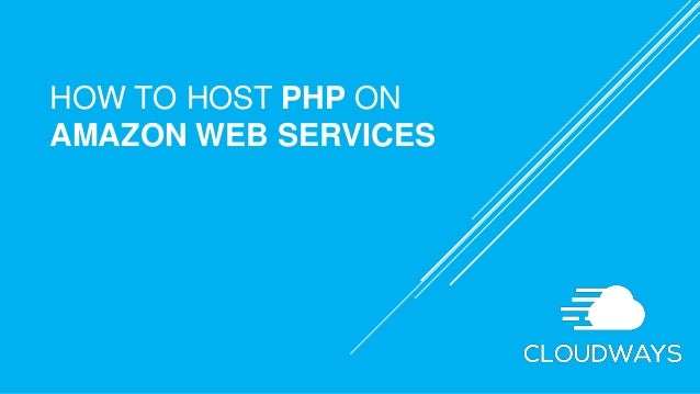 HOW TO HOST PHP ON AMAZON WEB SERVICES