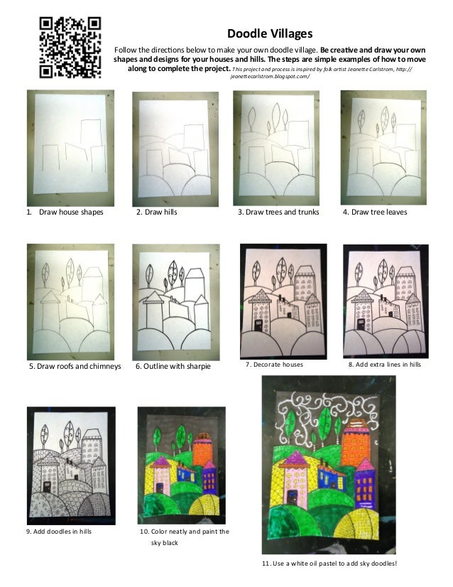 Doodle Villages Follow the directions below to make your own doodle village. Be creative and draw your own shapes and desi...