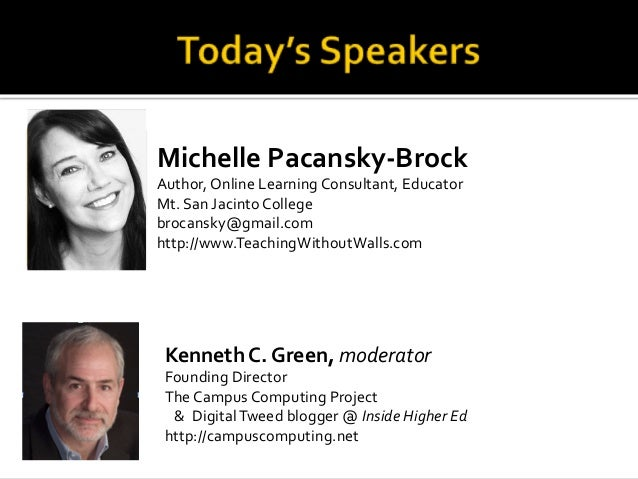 Michelle'Pacansky.Brock' Author,(Online(Learning(Consultant,(Educator(( Mt.(San(Jacinto(College( brocansky@gmail.com( http...