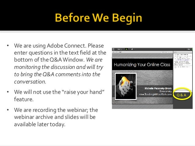 • We#are#using#Adobe#Connect.#Please# enter#questions#in#the#text#field#at#the# bottom#of#the#Q&A#Window.#We#are# monitori...