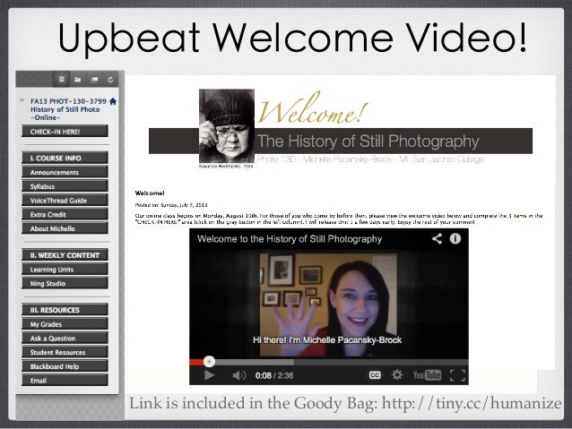 Upbeat Welcome Video! Link is included in the Goody Bag: http://tiny.cc/humanize