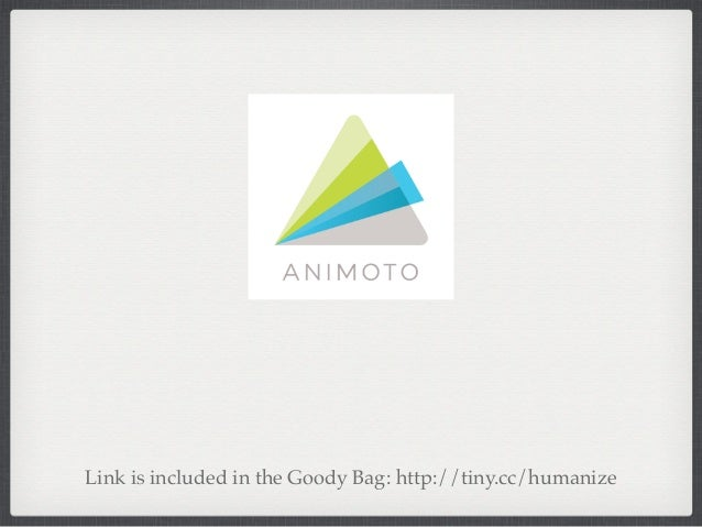 Link is included in the Goody Bag: http://tiny.cc/humanize