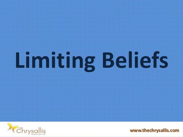 Limiting Beliefs www.thechrysallis.com