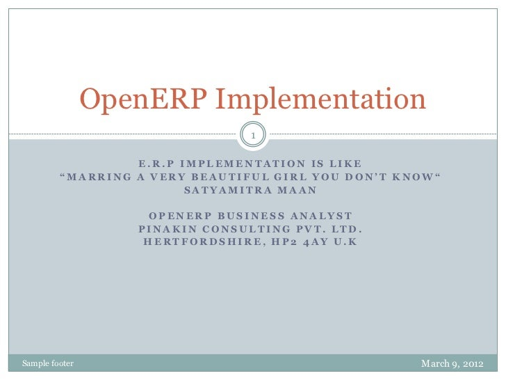 """OpenERP Implementation                                 1                  E.R.P IMPLEMENTATION IS LIKE         """"MARRING A ..."""