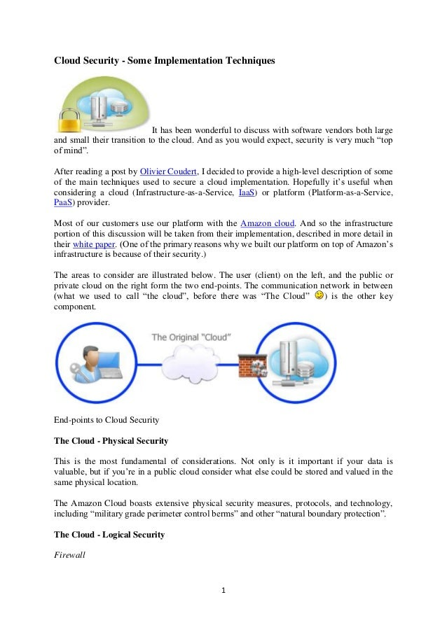 1 Cloud Security - Some Implementation Techniques It has been wonderful to discuss with software vendors both large and sm...