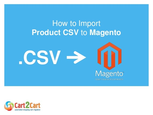 How to Import Product CSV to Magento .CSV
