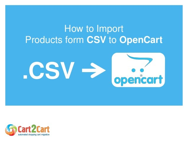 How to Import Products form CSV to OpenCart .CSV