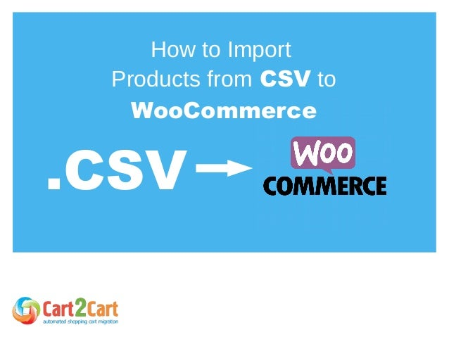How to Import Products from CSV to WooCommerce .CSV