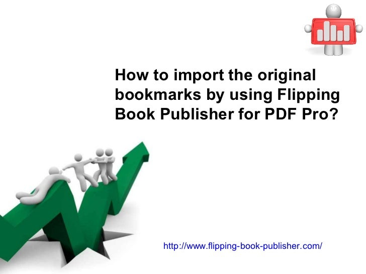 How to import the originalbookmarks by using FlippingBook Publisher for PDF Pro?     http://www.flipping-book-publisher.com/