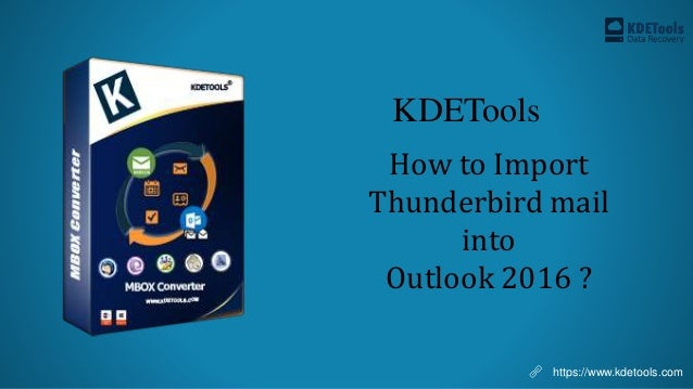 How to import Thunderbird mail into Outlook 2016