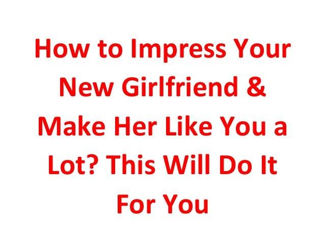 Impress my girlfriend