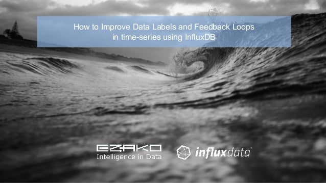 How to Improve Data Labels and Feedback Loops in time-series using InfluxDB