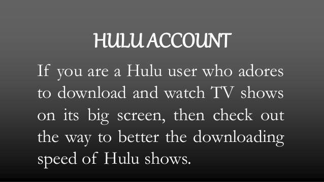 How to improve hulu's buffering speed? Call 1 888-416-0142