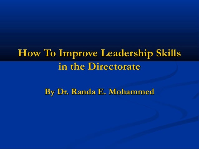 how to improve your leadership skills Unlike hard skills, which can be proven and measured, soft skills are intangible and difficult to quantify some examples of soft skills include analytical thinking, verbal and written communication, and leadership.
