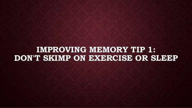 IMPROVING MEMORY TIP 1: DON'T SKIMP ON EXERCISE OR SLEEP