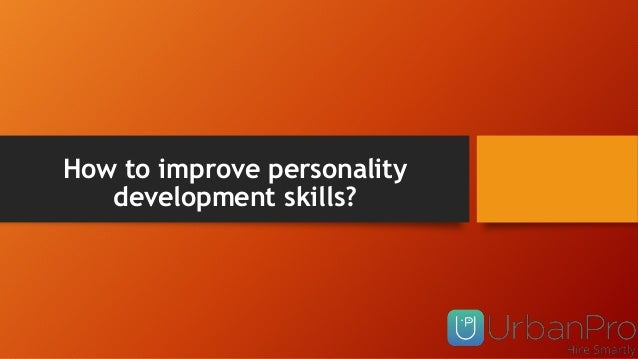 How to improve personality development skills?