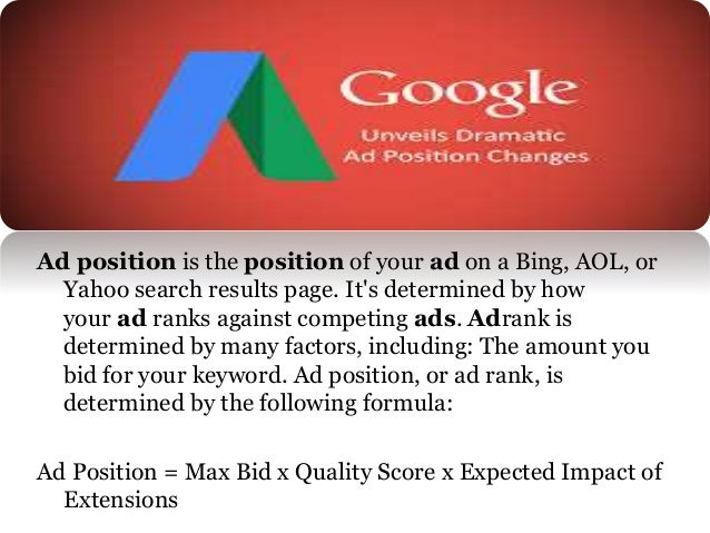 What Affects Ad Position ? There are only a couple of factors that affect ad position, but advertisers on Google AdWords m...