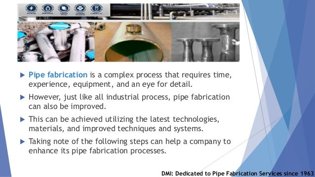  Pipe fabrication is a complex process that requires time, experience, equipment, and an eye for detail.  However, just ...