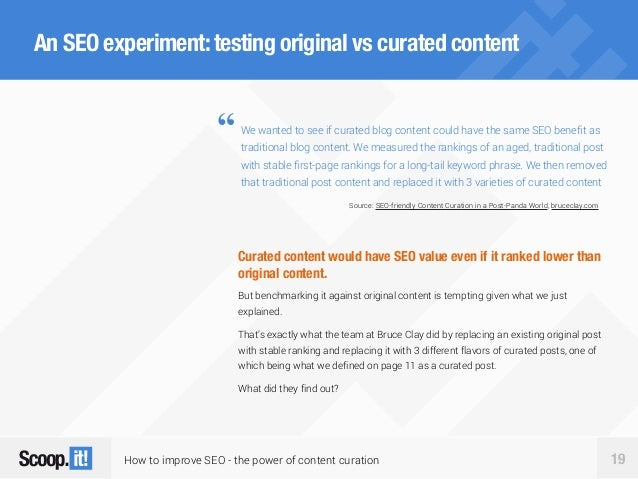 How to improve SEO - the power of content curation 19 An SEO experiment:testing original vs curated content Curated conten...