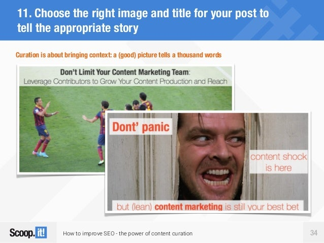 How to improve SEO - the power of content curation 34 11. Choose the right image and title for your post to tell the appro...