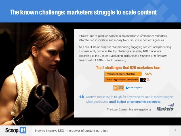 How to improve SEO - the power of content curation 7 The known challenge:marketers struggle to scale content Top 2 challen...
