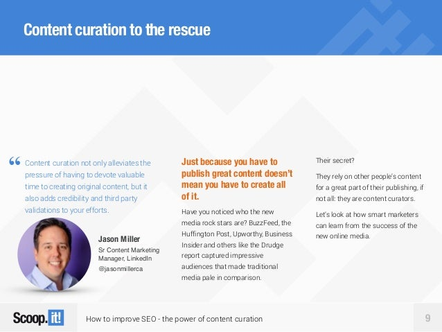 How to improve SEO - the power of content curation 9 Content curation to the rescue Content curation not only alleviates t...