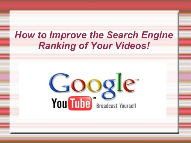 How to Improve the Search EngineRanking of Your Videos!