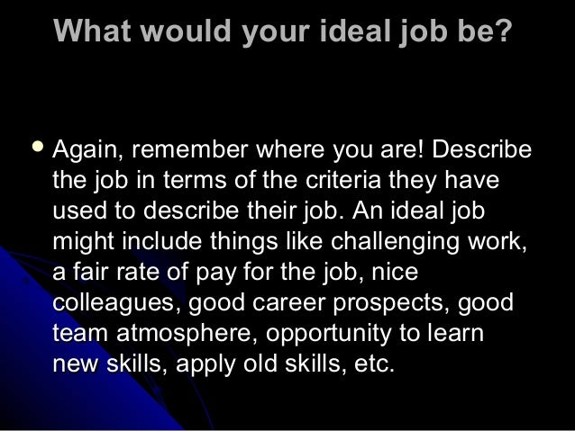 The ideal job