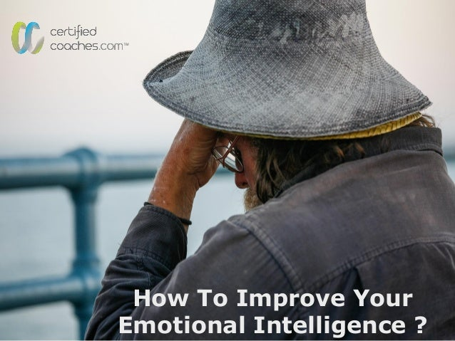 How To Improve Your Emotional Intelligence ?